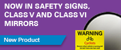 Now in Safety Signs, Class V and Class VI Mirrors